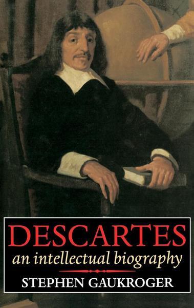 Download Descartes  An Intellectual Biography Book