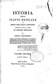 Istoria delle piante medicate e delle loro parti e prodotti conosciuti sotto il nome di droghe officinali di Paolo Sangiorgio ... Volume primo [-quarto]: 2