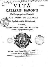 Vita Caesaris Baronii... auctore Hieronymo Barnabea...