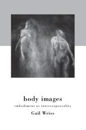 Body Images: Embodiment as Intercorporeality