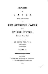 Reports of Cases Argued and Adjudged in the Supreme Court of the United States: Volume 4; Volume 17