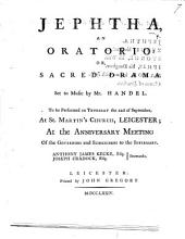 Jephtha, an oratorio. Or, sacred drama. As it is perform'd at the music-meeting in Worcester. Set to music by Mr. Handel. By Thomas Morell