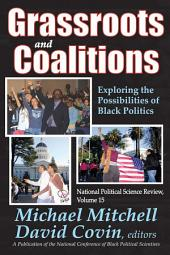 Grassroots and Coalitions: Exploring the Possibilities of Black Politics