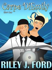 Carpe DiEmily (Part 1): A Free Romantic Comedy Chick Lit Adventure
