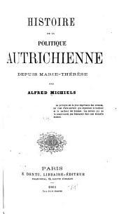 Histoire de la politique autrichienne depuis Marie-Thérèse