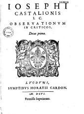 Iosephi Castalionis I. C. Obseruationum in criticos, decas prima