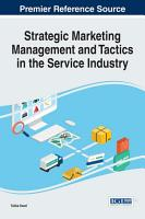 Strategic Marketing Management and Tactics in the Service Industry PDF