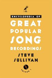 Encyclopedia of Great Popular Song Recordings: Volume 1