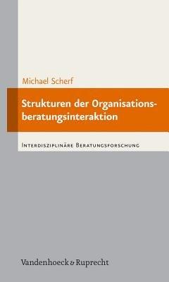 Strukturen Der Organisationsberatungsinteraktion PDF