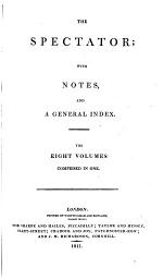 The Spectator [by J. Addison and others]; with notes, and a general index