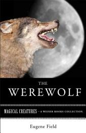The Werewolf: Magical Creatures, A Weiser Books Collection