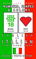 Numbers, Shapes and Colors - English to Italian Flash Card Book