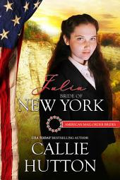 Julia: Bride of New York: American Mail-Order Bride Series