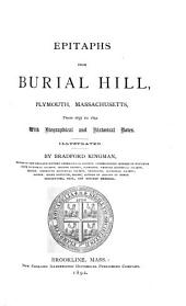 Epitaphs from Burial Hill, Plymouth, Massachusetts, from 1657 to 1892: With Biographical and Historical Notes