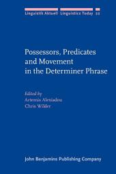 Possessors, Predicates and Movement in the Determiner Phrase