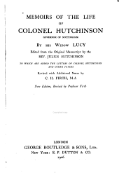 Memoirs of the Life of Colonel Hutchinson, Governor of Nottingham