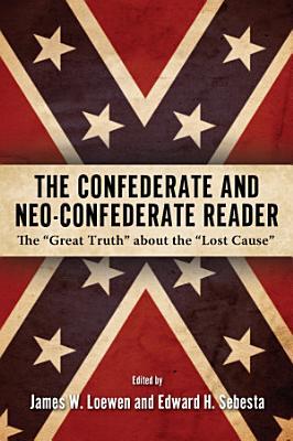 The Confederate and Neo Confederate Reader