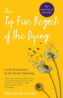 Top Five Regrets of the Dying Book