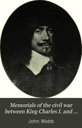 Memorials of the Civil War Between King Charles I. and the Parliament of England as it Affected Herefordshire and Adjacent Counties: Volume 1