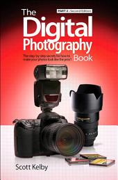 The Digital Photography Book: Part 2, Edition 2