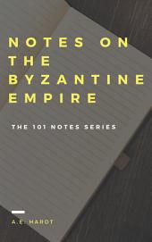 Notes on the Byzantine Empire