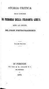 Storia critica delle categorie dai primordi della filosofia greca sino ad Hegel: Volume 2