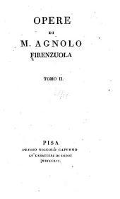 Opere di M. Agnolo Firenzuola: Volume 2