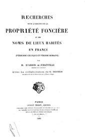 Recherches sur l'origine de la propriété foncière et des noms de lieux habités en France (période celtique et période romaine)