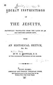 The secret instructions of the Jesuits: In Latin and English