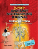 Junior Anatomy Notebooking Journal For Exploring Creation With Human Anatomy And Physiology