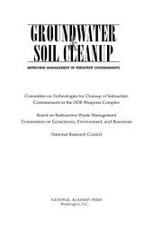 Groundwater and Soil Cleanup: Improving Management of Persistent Contaminants