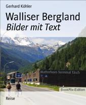 Walliser Bergland: Bilder mit Text