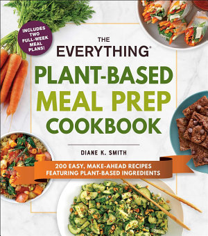 The Everything Plant Based Meal Prep Cookbook