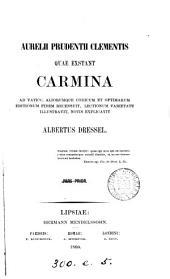 Aurelii Prudentii Clementis quae exstant carmina, recens., notis explicavit A. Dressel