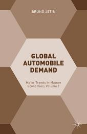 Global Automobile Demand: Major Trends in Mature Economies;, Volume 1