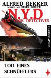 Henry Rohmer - Tod eines Schnüfflers: N.Y.D. - New York Detectives