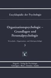 Organisationspsychologie - Grundlagen und Personalpsychologie: Wirtschafts-, Organisations- und Arbeitspsychologie