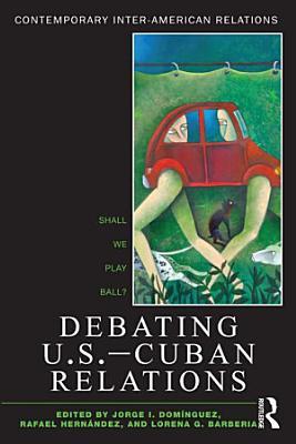 Debating U S  Cuban Relations