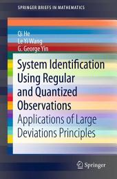 System Identification Using Regular and Quantized Observations: Applications of Large Deviations Principles