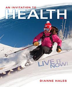 An Invitation to Health  Live It Now  Brief Edition Book