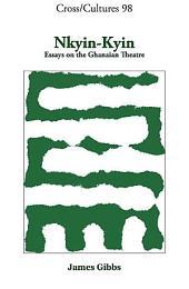 Nkyin-kyin: Essays on the Ghanaian Theatre