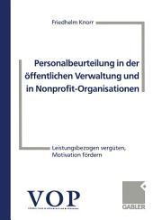 Personalbeurteilung in der öffentlichen Verwaltung und in Nonprofit-Organisationen: Leistungsbezogen vergüten, Motivation fördern