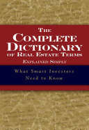 The Complete Dictionary of Real Estate Terms Explained Simply Book