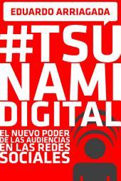 #Tsunami Digital: El nuevo poder de las audiencias en las redes sociales