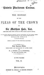 Historia Placitorum Coronae: The History of the Pleas of the Crown, Volume 2