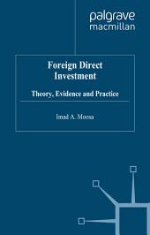 Foreign Direct Investment: Theory, Evidence and Practice