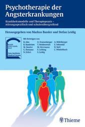 Psychotherapie der Angsterkrankungen: Krankheitsmodelle und Therapiepraxis