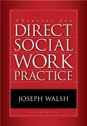 Theories for Direct Social Work Practice: Edition 2