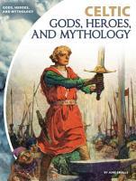 Celtic Gods  Heroes  and Mythology PDF