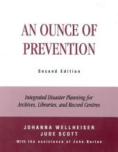 An Ounce of Prevention: Integrated Disaster Planning for Archives, Libraries, and Record Centres